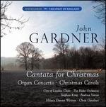 John Gardner: Cantata for Christmas; Organ Concerto; Christmas Carols - Georgina Bryan (soprano); Graham Salter (oboe); Lydia Challen (contralto); Mark Williams (piano); Martin Johnson (baritone);...