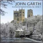 John Garth: Accompanied Keyboard Sonatas