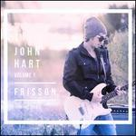 John Hart, Vol. 1: Frisson