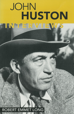 John Huston: Interviews - Long, Robert Emmet (Editor)