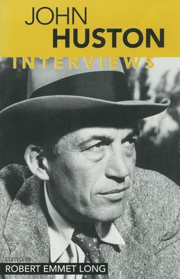 John Huston: Interviews - Long, Robert Emmet (Editor), and Huston, John