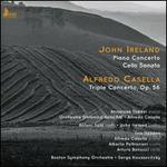 John Ireland: Piano Concerto; Cello Sonata; Alfredo Casella: Triple Concerto, Op. 56