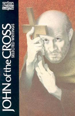 John of the Cross: Selected Writings - St John of the Cross, and John of the Cross, and Kavanaugh, Kieran (Editor)