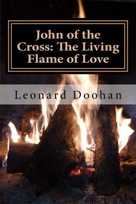 John of the Cross: The Living Flame of Love - Doohan, Leonard