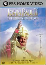 John Paul II: The Millennial Pope -