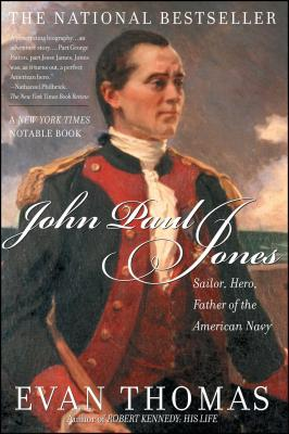 John Paul Jones: Sailor, Hero, Father of the American Navy - Thomas, Evan