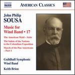 John Philip Sousa: Music for Wind Band, Vol. 17