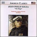 John Philip Sousa: On Stage