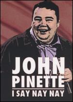 John Pinette: I Say Nay Nay