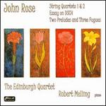 John Rose: String Quartets & Piano Pieces