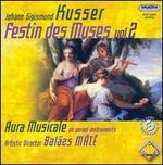 John Sigismund Kusser: Festin des Muses, Vol. 2