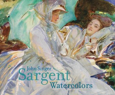 John Singer Sargent: Watercolors - Sargent, John, and Hirshler, Erica, and Carbone, Teresa