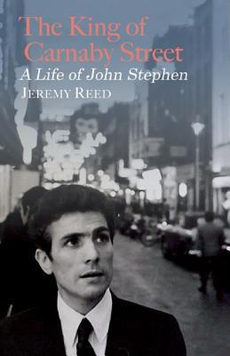 John Stephen: The King of Carnaby Street - Reed, Jeremy
