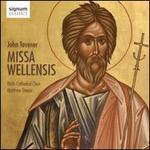 John Tavener: Missa Wellensis