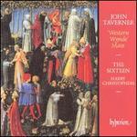 John Taverner: 'Western Wynde' Mass
