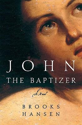 John the Baptizer - Hansen, Brooks