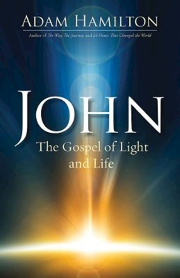 John: The Gospel of Light and Life - Hamilton, Adam