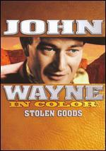 John Wayne: Stolen Goods [In Color]