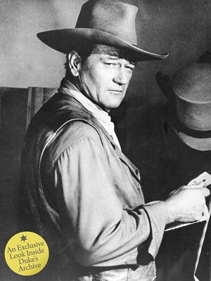 John Wayne: The Legend and the Man: An Exclusive Look Inside Duke's Archive - John Wayne Enterprises, and Bosworth, Patricia (Contributions by), and Howard, Ron (Contributions by)