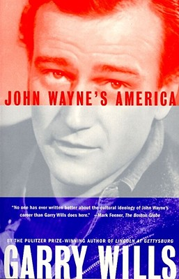John Wayne's America - Wills, Garry