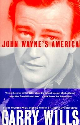 John Wayne's America - Wills, Garry
