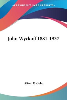 John Wyckoff 1881-1937 - Cohn, Alfred E