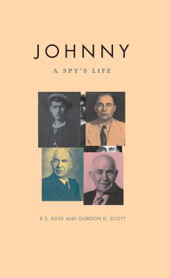Johnny: A Spy's Life - Rose, R. S., and Scott, Gordon D.