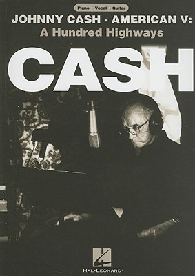 Johnny Cash: American V: A Hundred Highways - Cash, Johnny