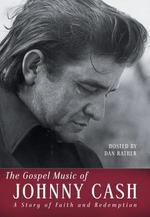 Johnny Cash: The Gospel Music of Johnny Cash