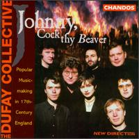 Johnny, Cock Thy Beaver: Popular Music-Making in 17th-Century England - David Miller (cittern); David Miller (lute); David Miller (guitar); David Miller (theorbo); Giles Lewin (shawm);...