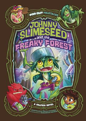 Johnny Slimeseed and the Freaky Forest: A Graphic Novel - Peters, Stephanie True