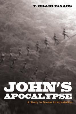 John's Apocalypse - Isaacs, T Craig