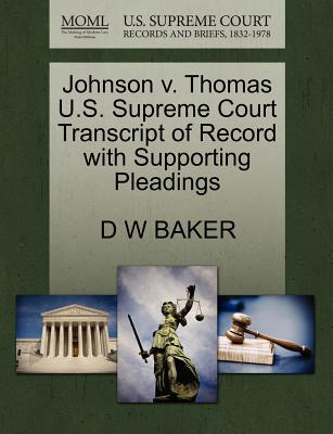 Johnson V. Thomas U.S. Supreme Court Transcript of Record with Supporting Pleadings - Baker, D W