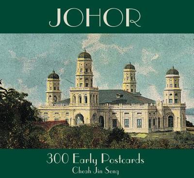 Johor: 300 Early Postcards - Seng, Cheah Jin