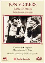 Jon Vickers: Early Telecasts - Radio-Canada, 1954-1956