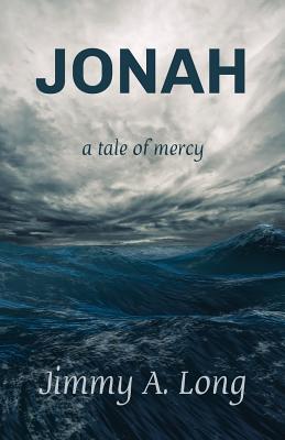 Jonah: A Tale of Mercy - Long, Jimmy a