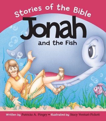 Jonah and the Fish: Based on Jonah 1-3:3 - Pingry, Patricia A