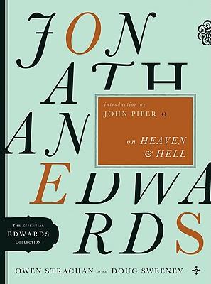 Jonathan Edwards on Heaven & Hell - Strachan, Owen