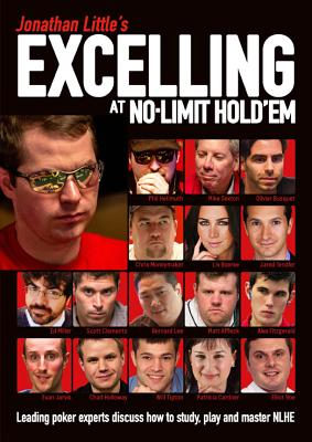 Jonathan Little's Excelling at No-Limit Hold'em - Little, Jonathan, and Hellmuth, Phil, and Sexton, Mike