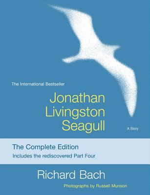 Jonathan Livingston Seagull: The Complete Edition - Bach, Richard, and Munson, Russell (Photographer)