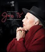 Joni Mitchell: Joni 75 - A Birthday Celebration