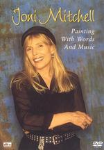 Joni Mitchell: Painting with Words and Music - Joan Tosoni