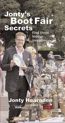 Jonty's Boot Fair Secrets: Your Guide to the Hidden Treasures - Hearnden, Jonty
