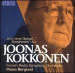 """Joonas Kokkonen: """"...durch einen Spiegel...""""; Symphonies Nos. 1 & 4"""