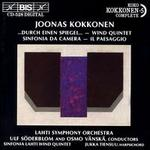 Joonas Kokkonen: Durch Einen Spiegel; Wind Quintet; Sinfonia da Camera; Il Paesaggio