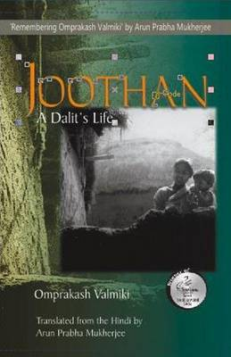 Joothan a Dalit's Life - Valmiki, Omprakash, and Mukherjee, Arun Prabha, and Kuortti, Joel
