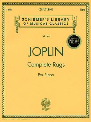 Joplin - Complete Rags for Piano: Schirmer Library of Classics Volume 2020 Piano Solo - Joplin, Scott (Composer)