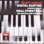 Joplin: Digital Ragtime - Wall Street Rag / Joshua Rifkin
