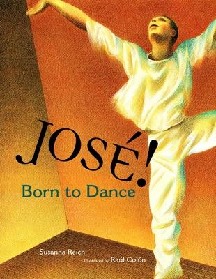 Jose! Born to Dance: The Story of Jose Limon - Reich, Susanna
