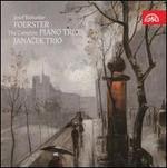 Josef Bohuslav Foerster: The Complete Piano Trios
